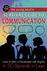 The Young Adults Survival Guide to Communication