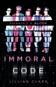 Book Cover: Immoral Code, by Lillian Clark