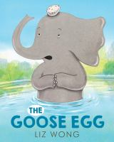 Book Cover: The Goose Egg, by Liz Wong