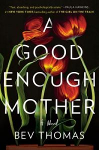 Book Cover: A Good Enough Mother, by Bev Thomas